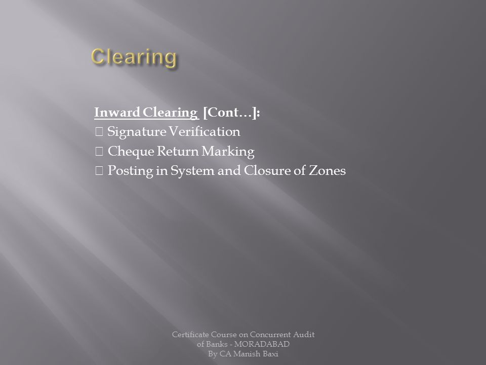 Clearing Inward Clearing [Cont]:  Signature Verification